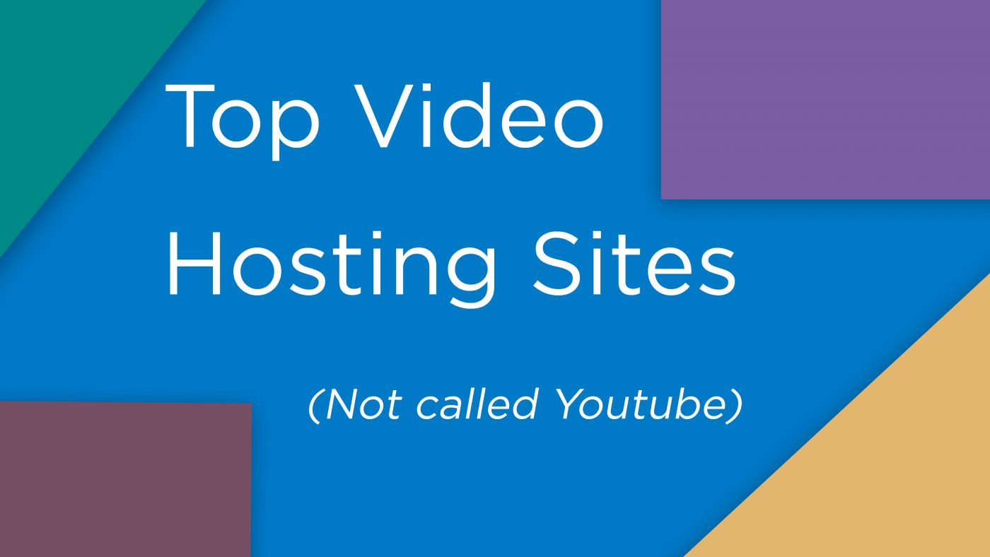 A GUIDE TO VIDEO HOST SITES NOT CALLED YOUTUBE