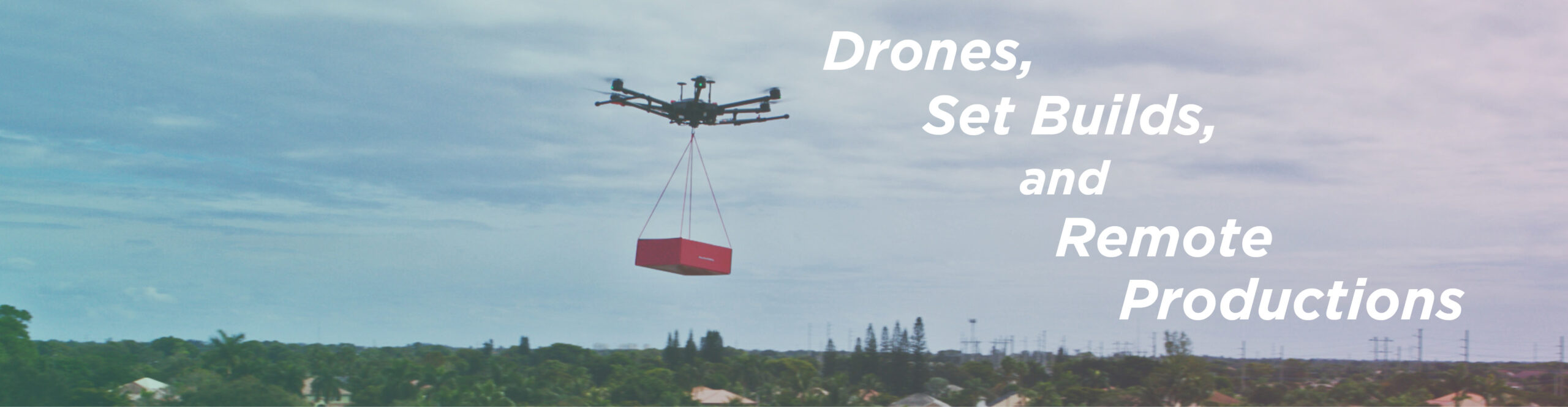 Drones, Set Builds and Remote Productions